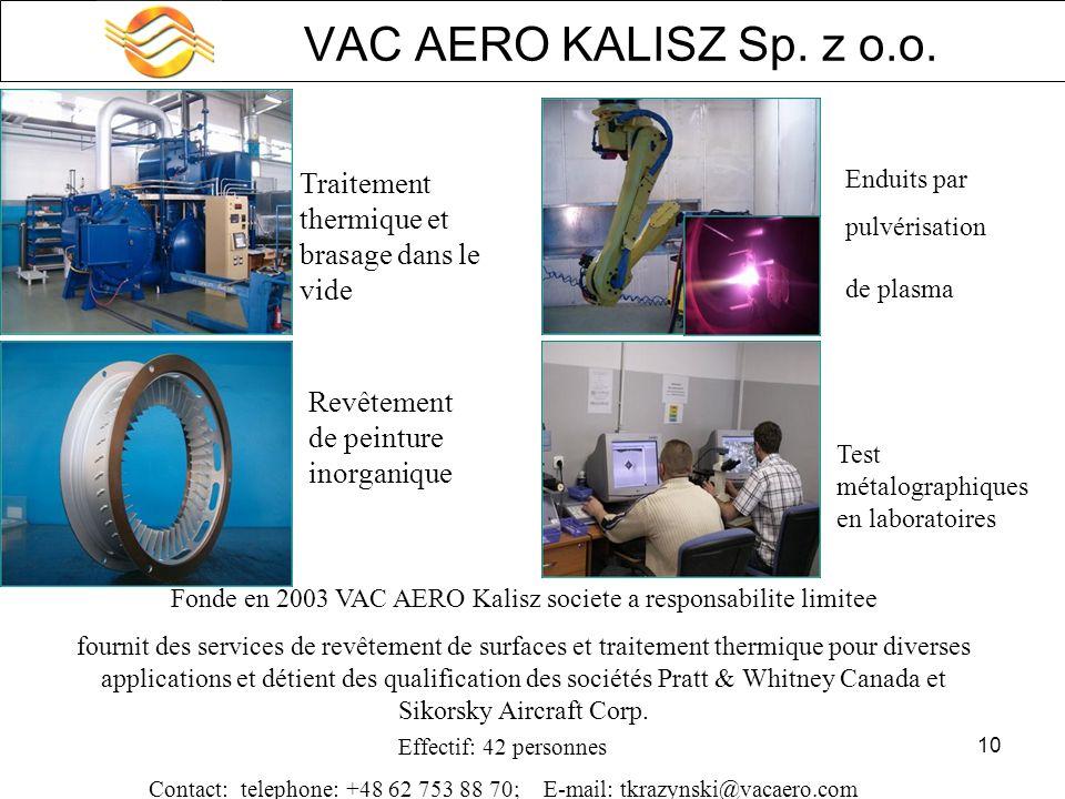 10 VAC AERO KALISZ Sp. z o.o. Traitement thermique et brasage dans le vide Revêtement de peinture inorganique Enduits par pulvérisation de plasma Test