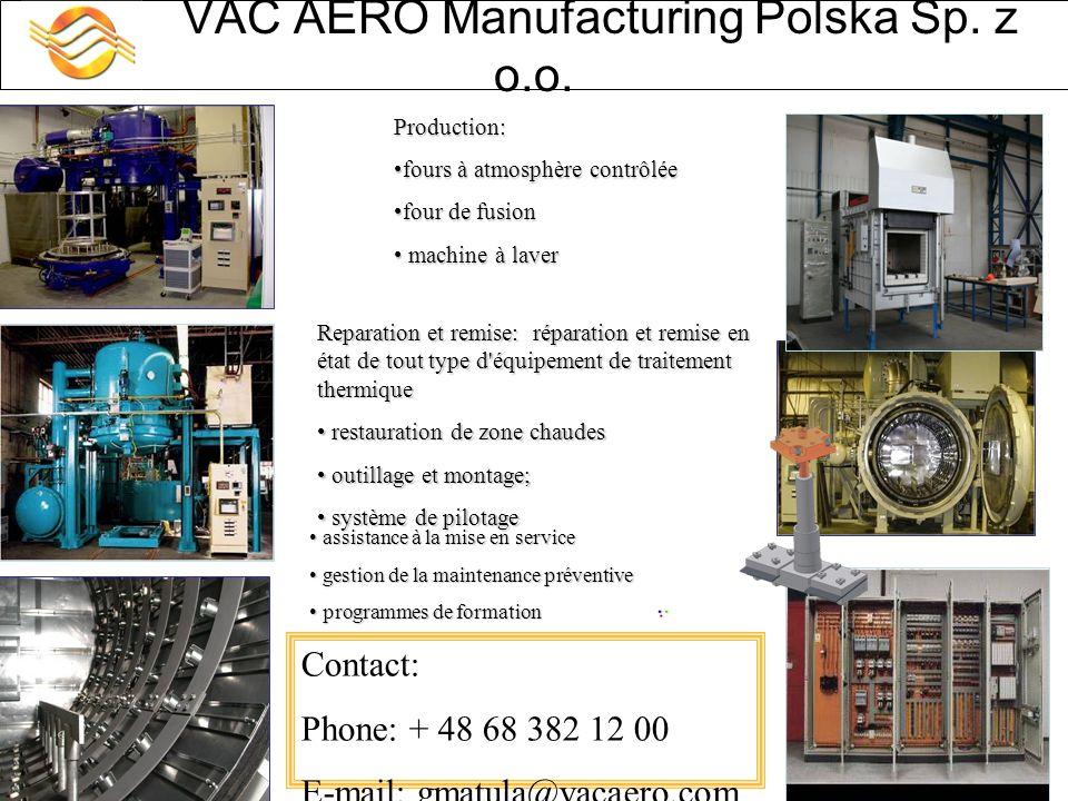VAC AERO Manufacturing Polska Sp. z o.o. Production: fours à atmosphère contrôléefours à atmosphère contrôlée four de fusionfour de fusion machine à l