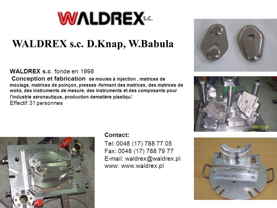 WALDREX s.c. fonde en 1998 Conception et fabrication de moules à injection, matrices de moulage, matrices de poinçon, presses -formant des matrices, d