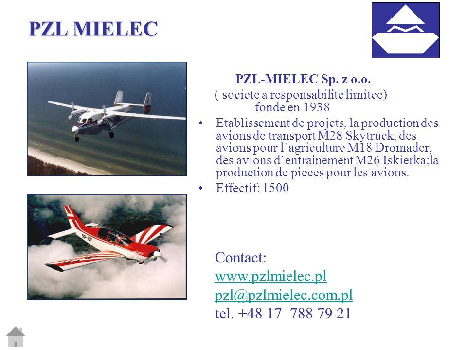 PZL-MIELEC Sp. z o.o. ( societe a responsabilite limitee) fonde en 1938 Etablissement de projets, la production des avions de transport M28 Skytruck,