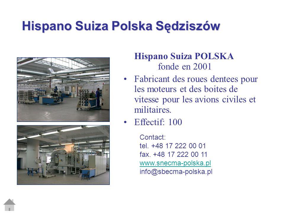 Hispano Suiza Polska Sędziszów Hispano Suiza POLSKA fonde en 2001 Fabricant des roues dentees pour les moteurs et des boites de vitesse pour les avion