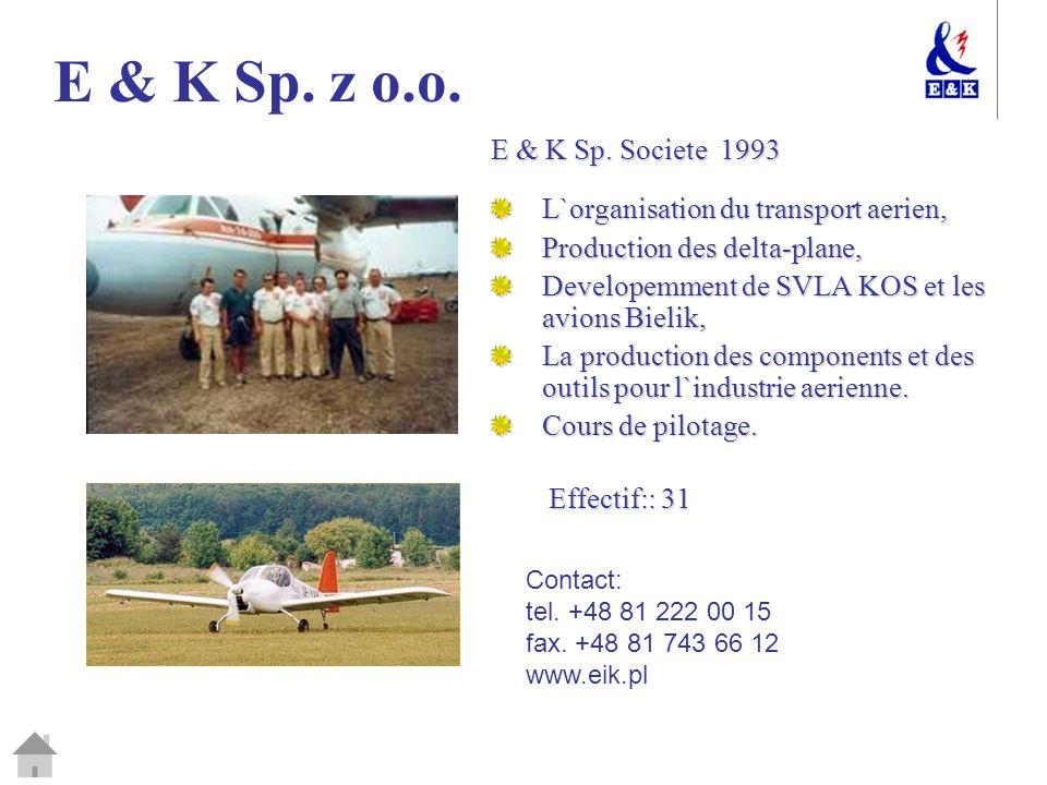 E & K Sp. z o.o. E & K Sp. Societe 1993 L`organisation du transport aerien, Production des delta-plane, Developemment de SVLA KOS et les avions Bielik