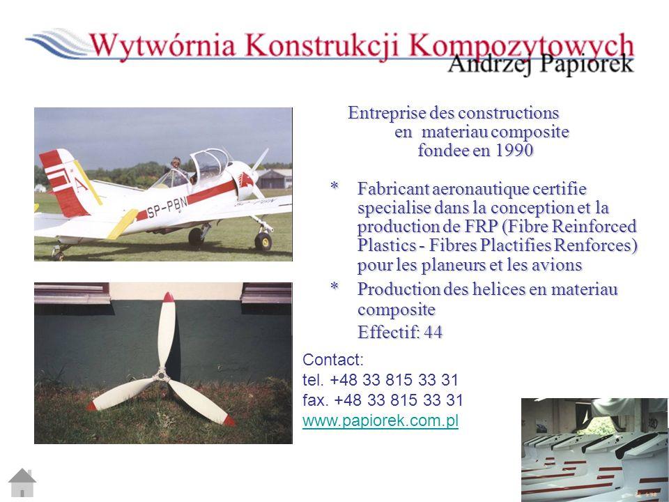 Entreprise des constructions Entreprise des constructions en materiau composite en materiau composite fondee en 1990 fondee en 1990 * Fabricant aerona