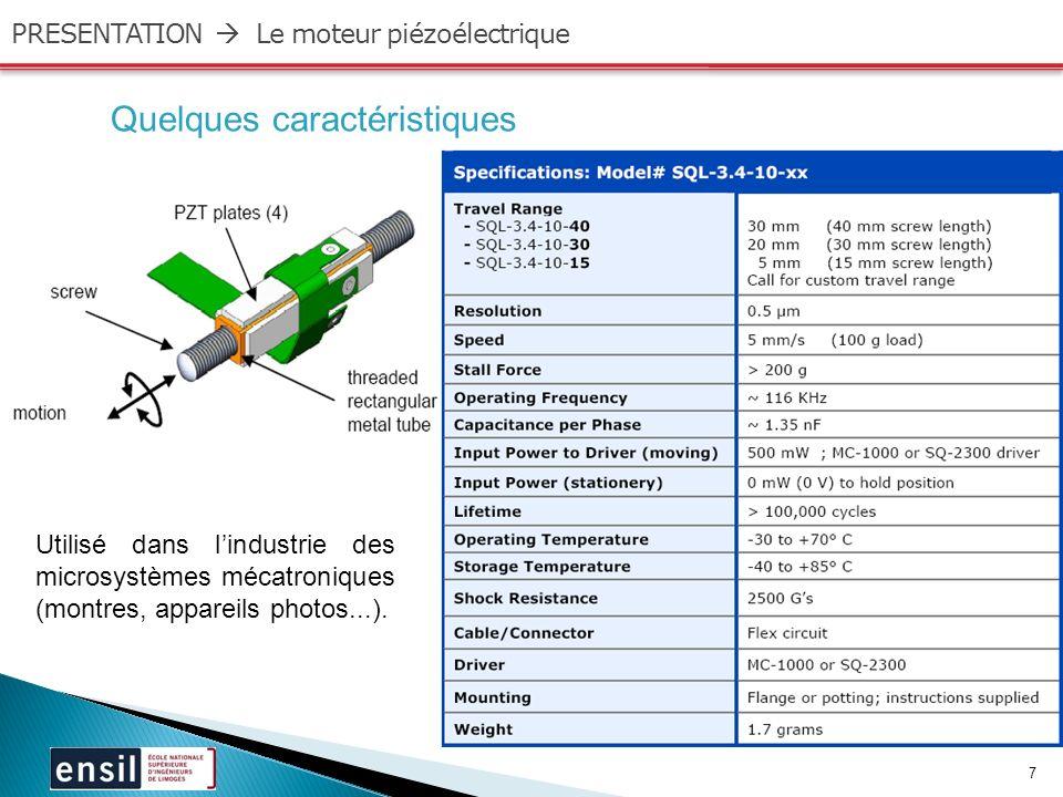 7 Quelques caractéristiques Utilisé dans lindustrie des microsystèmes mécatroniques (montres, appareils photos...).