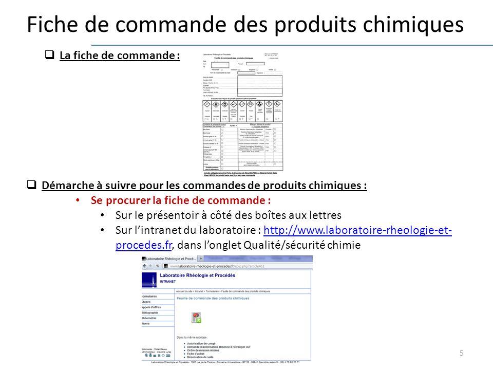 5 Fiche de commande des produits chimiques Démarche à suivre pour les commandes de produits chimiques : Se procurer la fiche de commande : Sur le prés