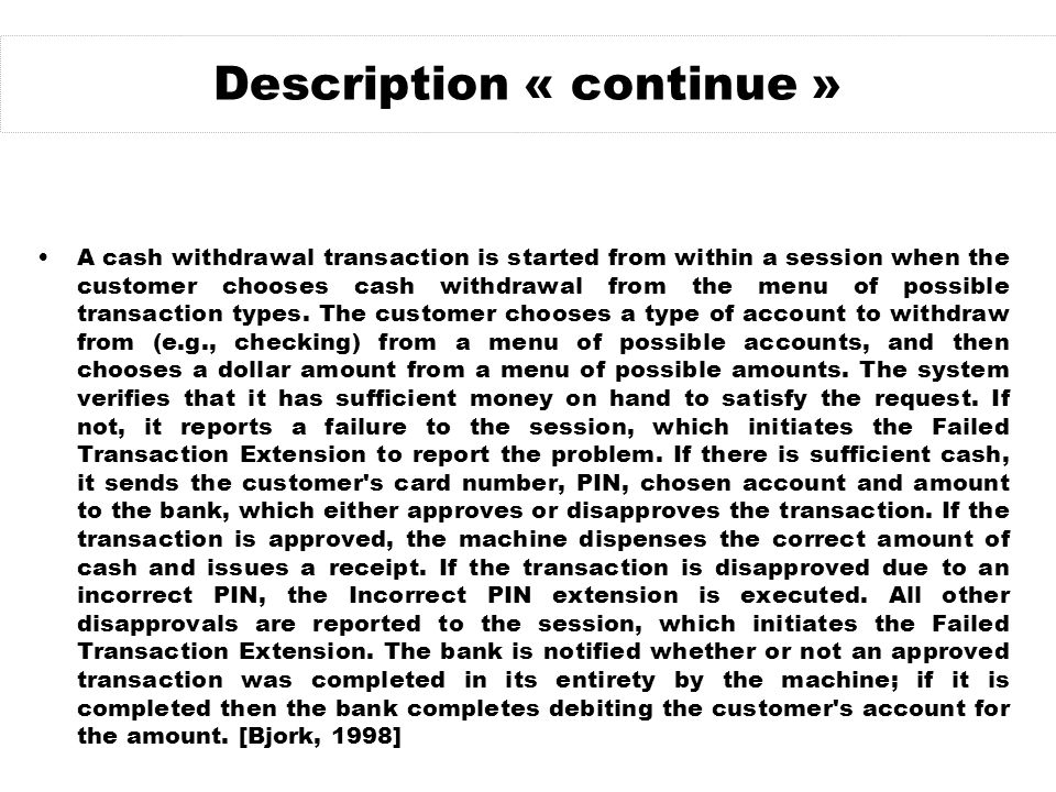 Description « continue » A cash withdrawal transaction is started from within a session when the customer chooses cash withdrawal from the menu of pos