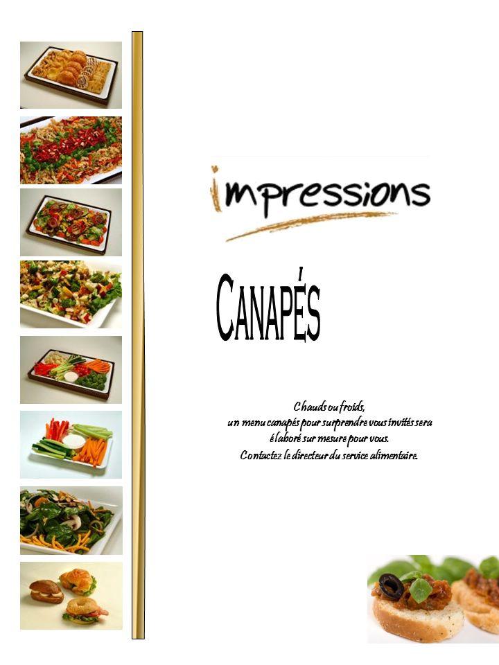 13 Chauds ou froids, un menu canapés pour surprendre vous invités sera élaboré sur mesure pour vous. Contactez le directeur du service alimentaire.