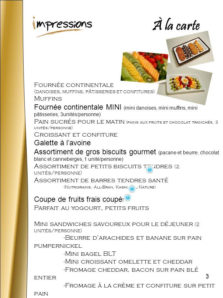 3 Fournée continentale (danoises, muffins, pâtisseries et confitures) Muffins Fournée continentale MINI (mini danoises, mini muffins, mini pâtisseries