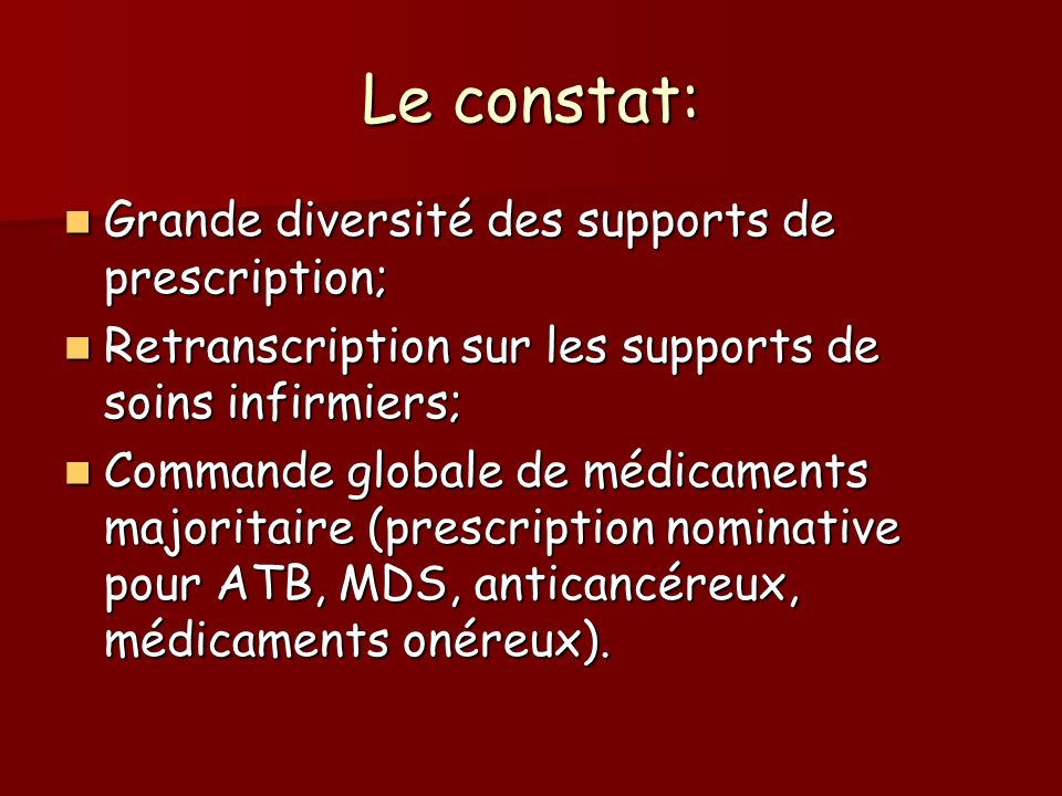 Le constat: Grande diversité des supports de prescription; Grande diversité des supports de prescription; Retranscription sur les supports de soins in