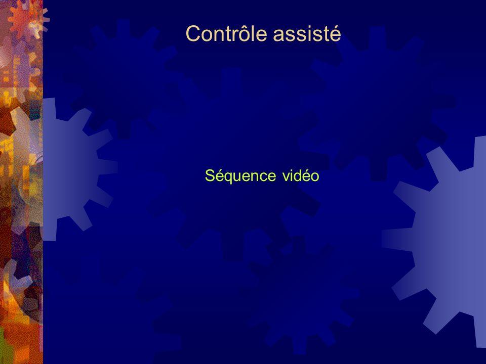 Contrôle assisté Séquence vidéo