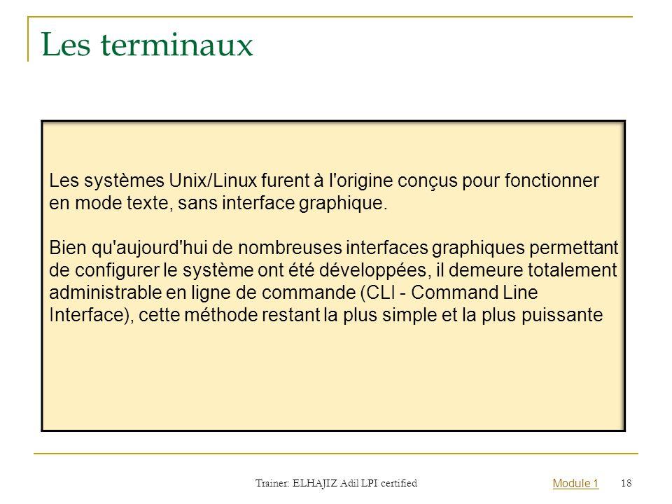 Module 1 Les terminaux Trainer: ELHAJIZ Adil LPI certified 18