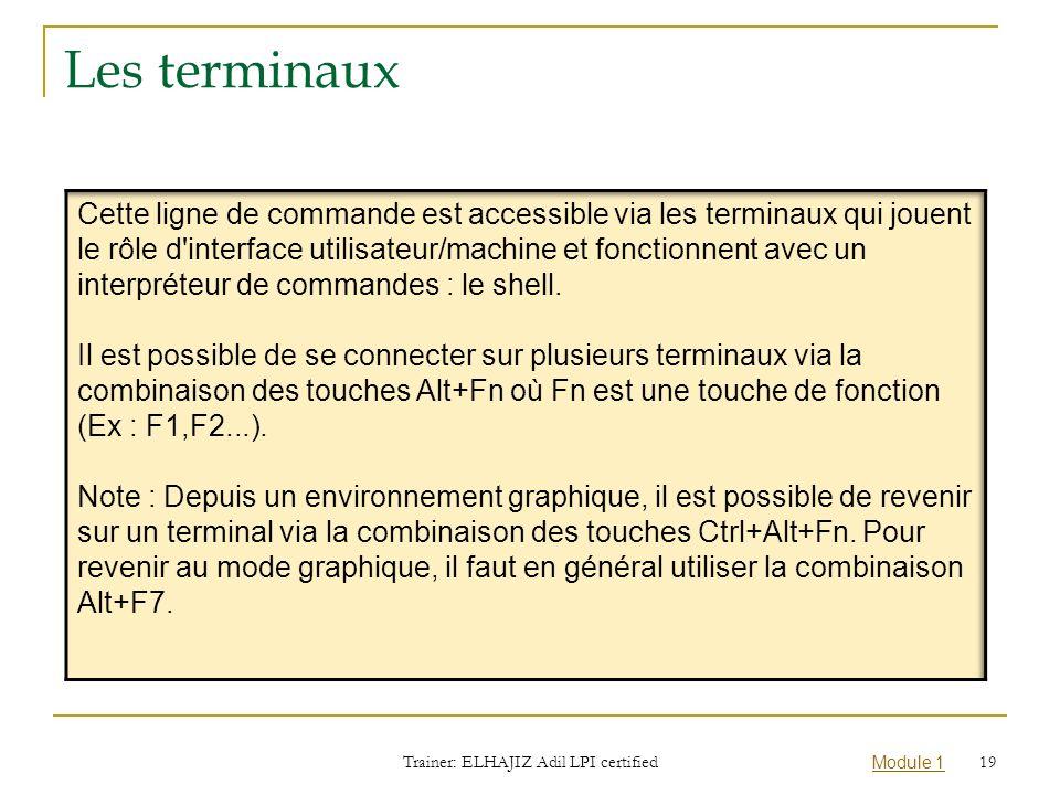 Module 1 Les terminaux Trainer: ELHAJIZ Adil LPI certified 19