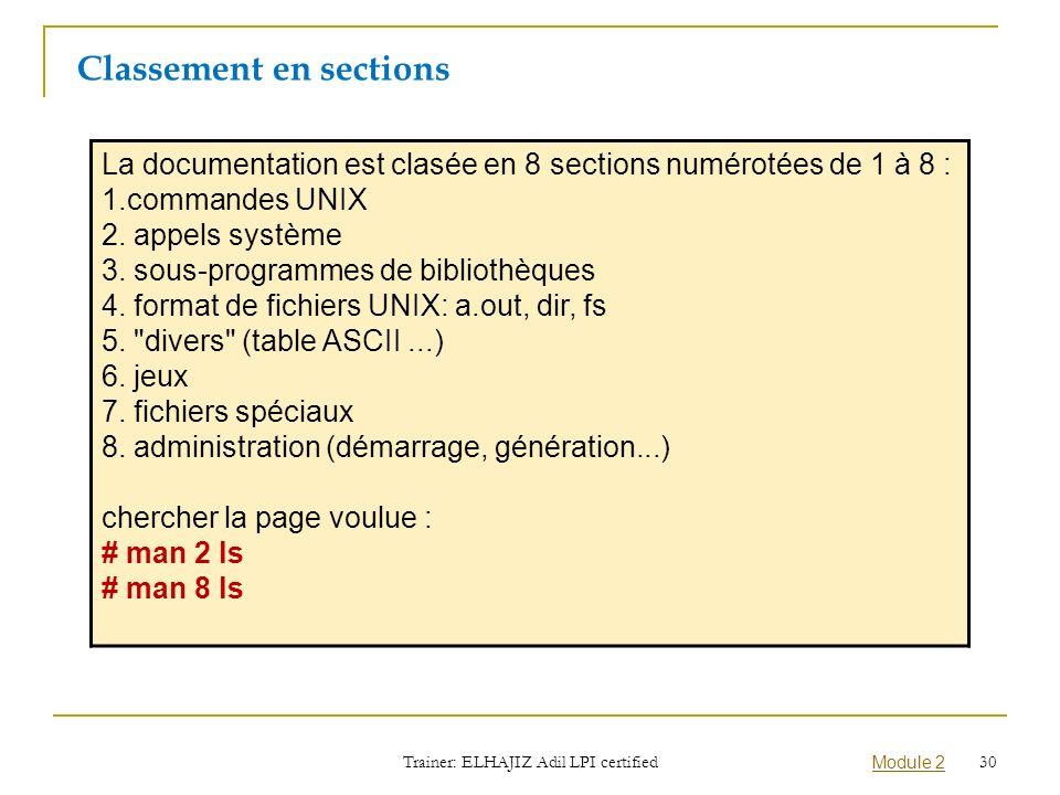 La documentation est clasée en 8 sections numérotées de 1 à 8 : 1.commandes UNIX 2. appels système 3. sous-programmes de bibliothèques 4. format de fi