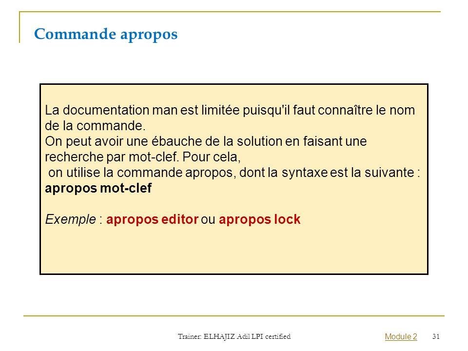 La documentation man est limitée puisqu'il faut connaître le nom de la commande. On peut avoir une ébauche de la solution en faisant une recherche par