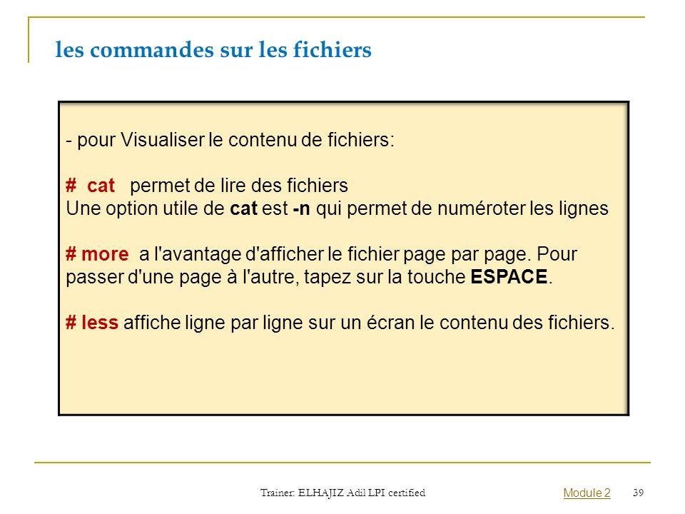 les commandes sur les fichiers Trainer: ELHAJIZ Adil LPI certified Module 2 39