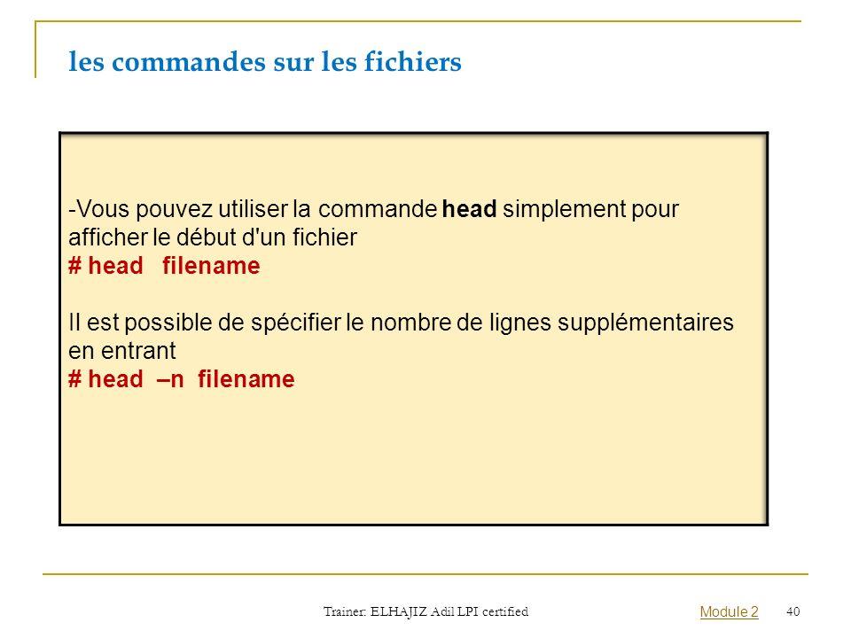 les commandes sur les fichiers Trainer: ELHAJIZ Adil LPI certified Module 2 40