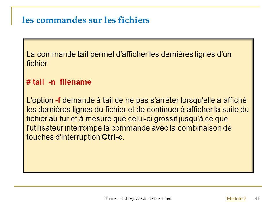 les commandes sur les fichiers Trainer: ELHAJIZ Adil LPI certified Module 2 41