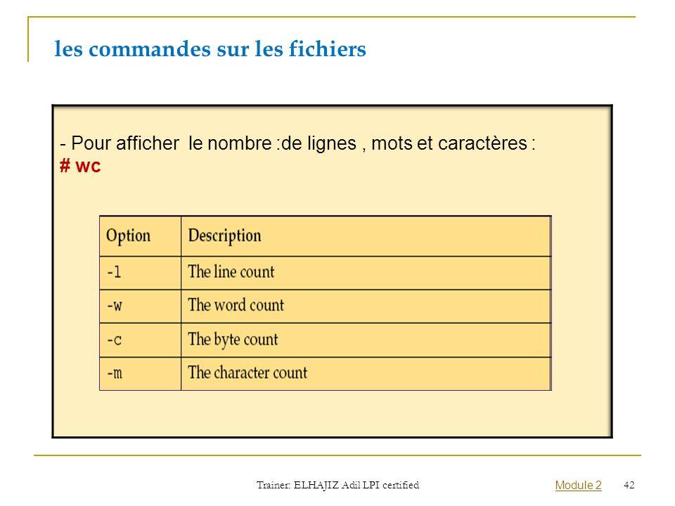 les commandes sur les fichiers Trainer: ELHAJIZ Adil LPI certified Module 2 42
