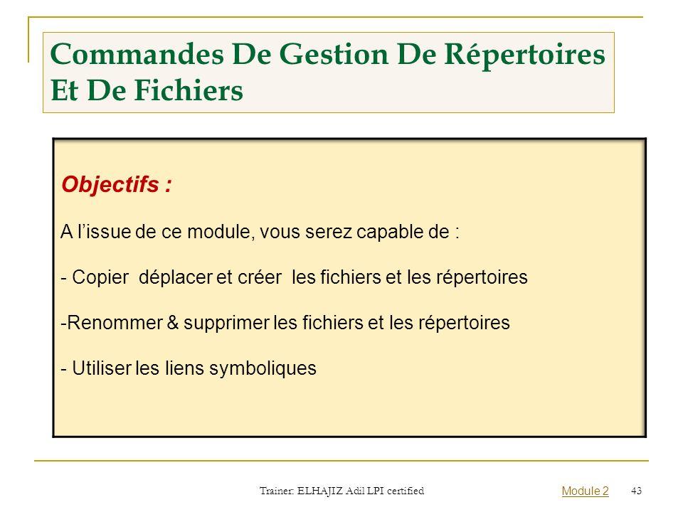 Commandes De Gestion De Répertoires Et De Fichiers Trainer: ELHAJIZ Adil LPI certified Module 2 43