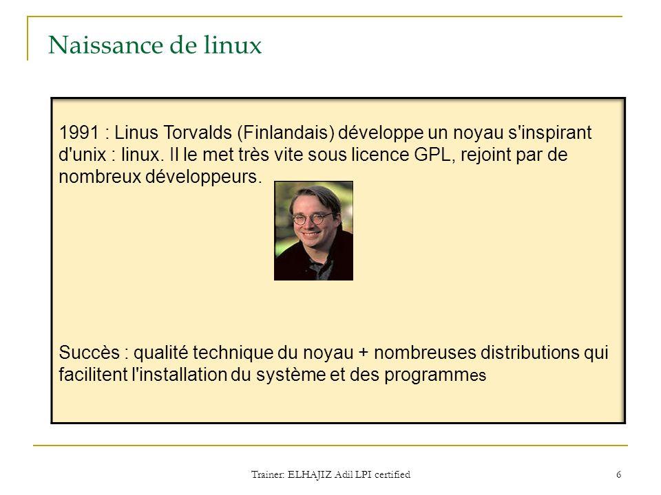 Naissance de linux Trainer: ELHAJIZ Adil LPI certified 6