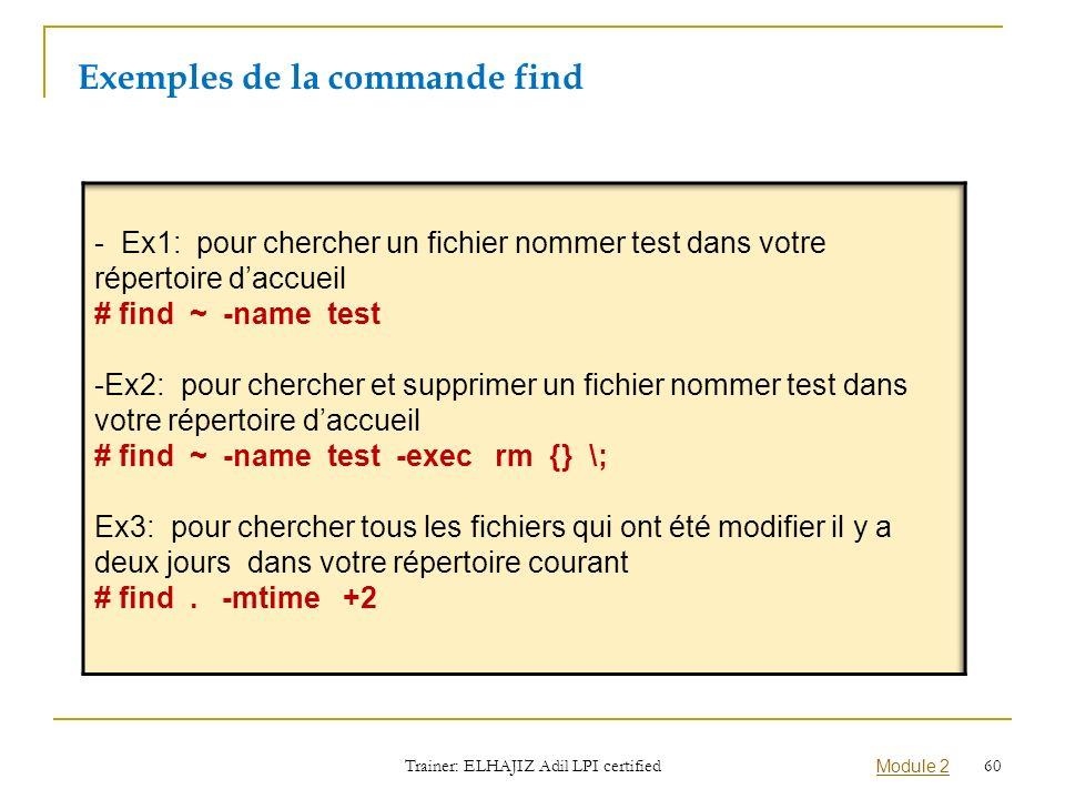 Exemples de la commande find Trainer: ELHAJIZ Adil LPI certified Module 2 60