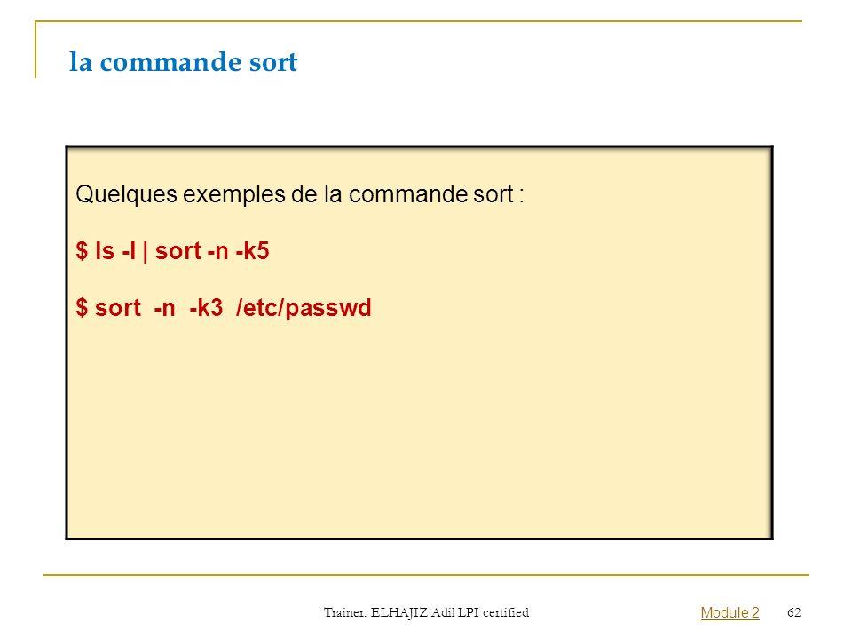 la commande sort Trainer: ELHAJIZ Adil LPI certified Module 2 62