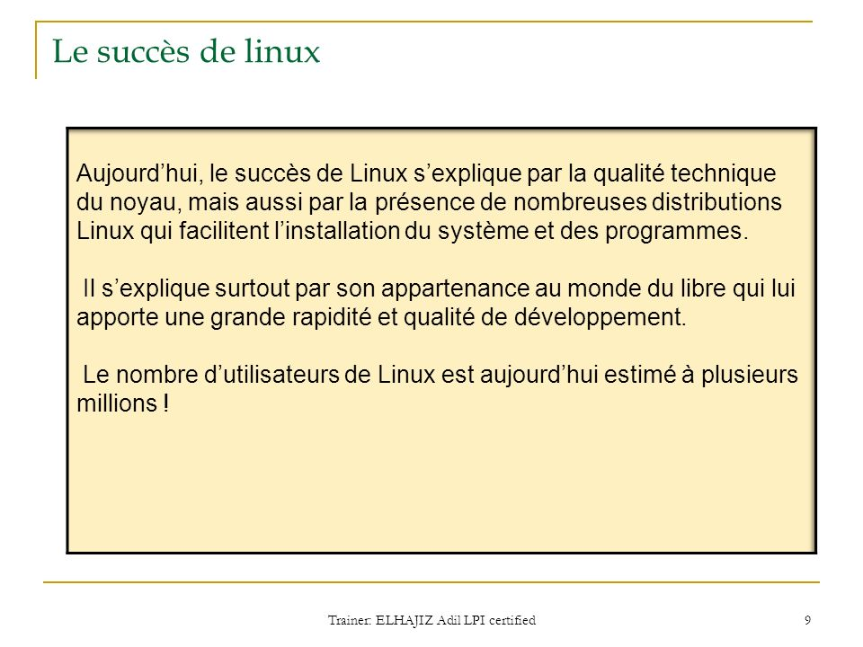 Module 01 : Introduction au système linux Trainer: ELHAJIZ Adil LPI certified Module 1 10
