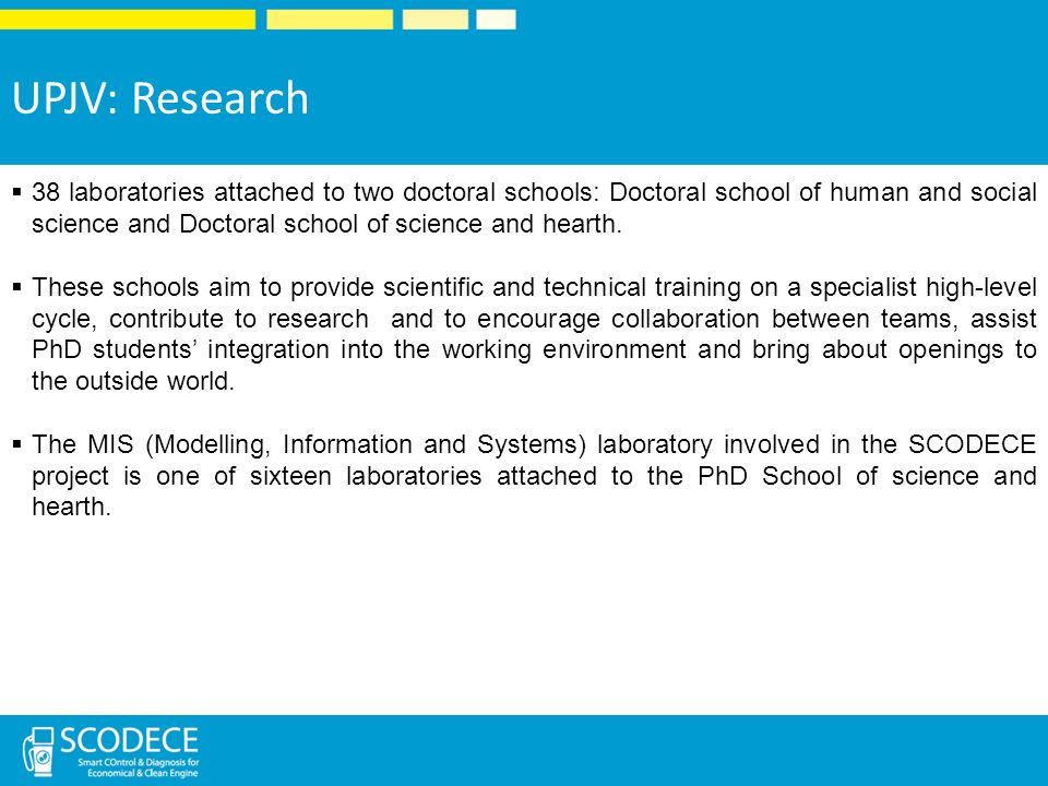 UPJV: Research 38 laboratories attached to two doctoral schools: Doctoral school of human and social science and Doctoral school of science and hearth.