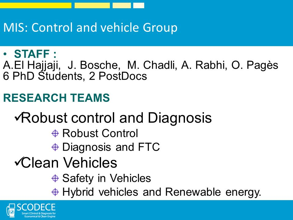 MIS: Control and vehicle Group STAFF : A.El Hajjaji, J.