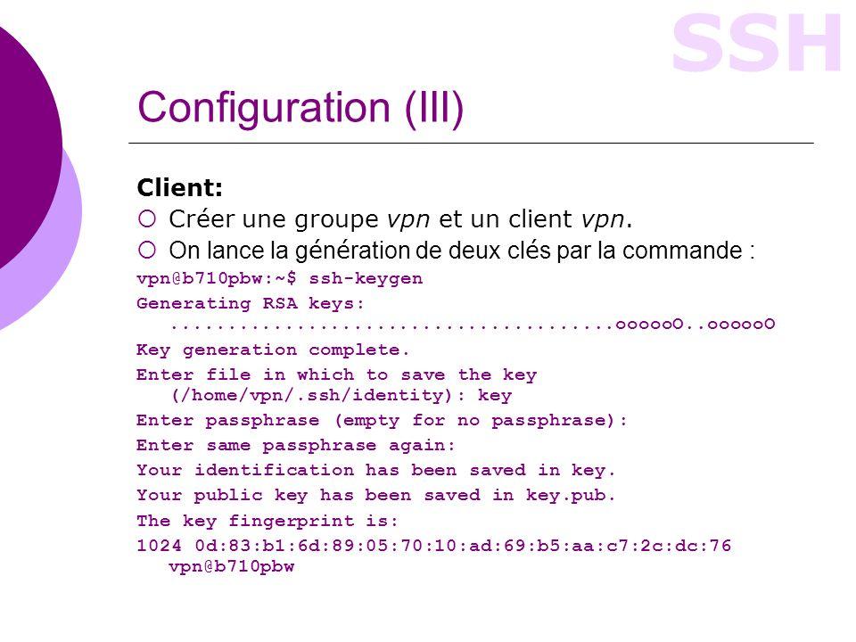 SSH Configuration (III) Client: Créer une groupe vpn et un client vpn.