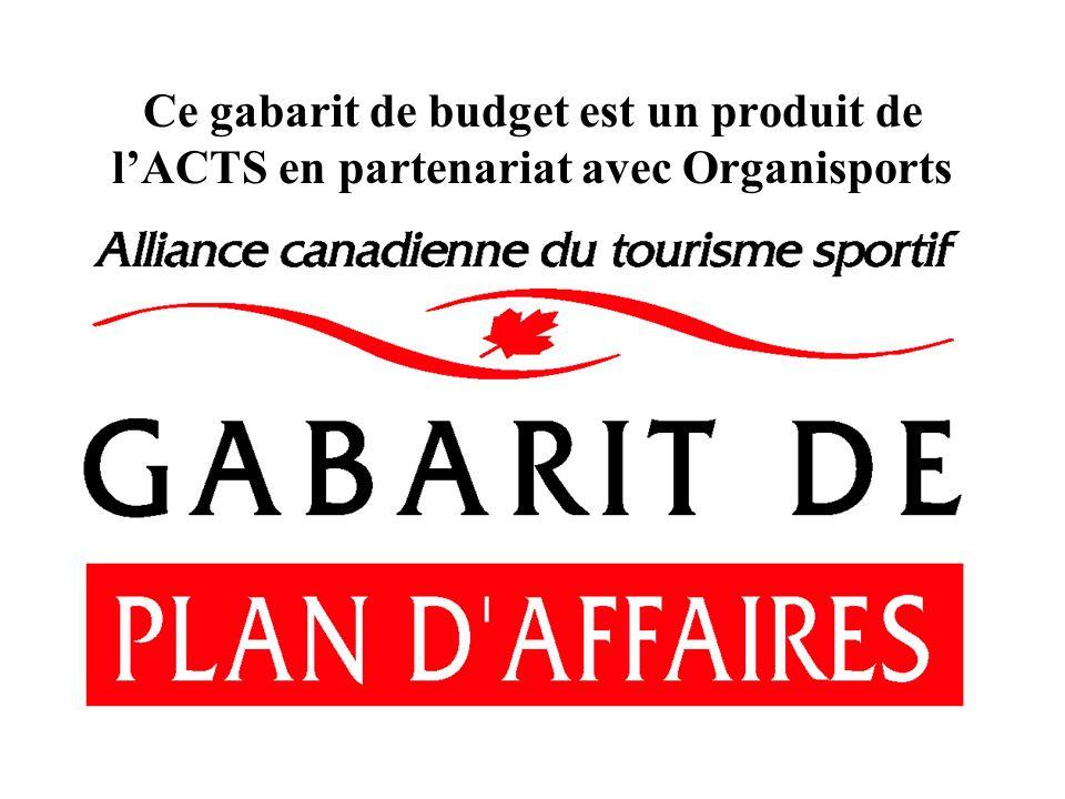 Ce gabarit de budget est un produit de lACTS en partenariat avec Organisports