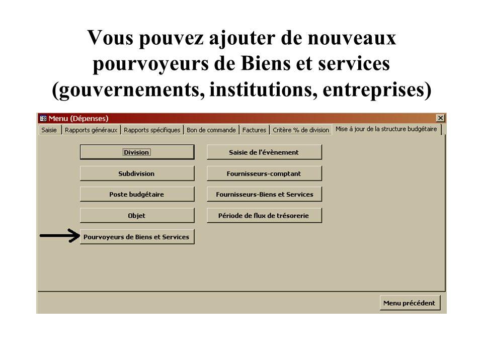 Vous pouvez ajouter de nouveaux pourvoyeurs de Biens et services (gouvernements, institutions, entreprises)