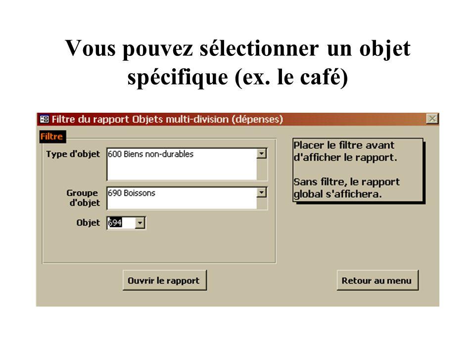 Vous pouvez sélectionner un objet spécifique (ex. le café)