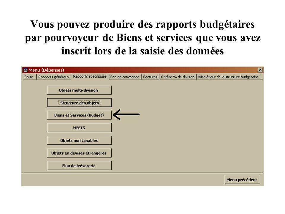 Vous pouvez produire des rapports budgétaires par pourvoyeur de Biens et services que vous avez inscrit lors de la saisie des données