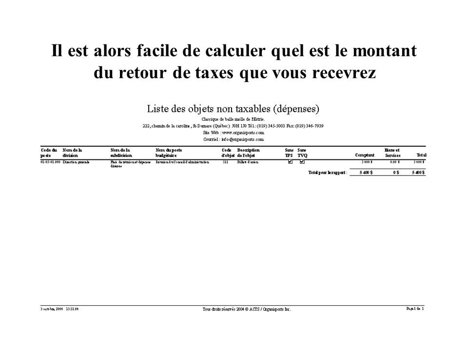 Il est alors facile de calculer quel est le montant du retour de taxes que vous recevrez