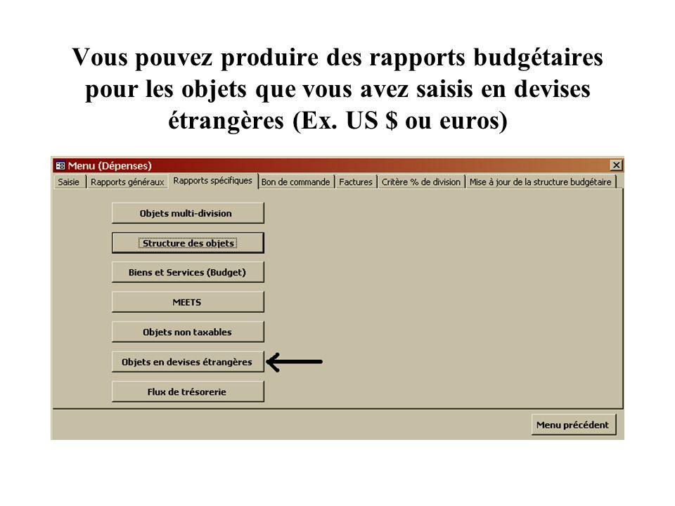 Vous pouvez produire des rapports budgétaires pour les objets que vous avez saisis en devises étrangères (Ex.
