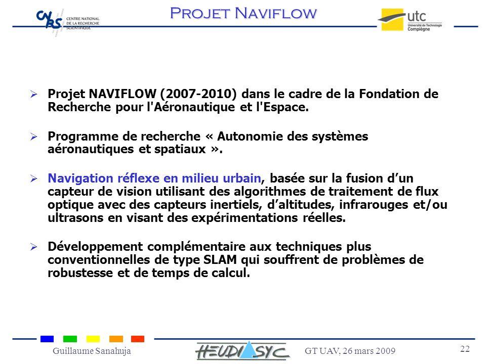 GT UAV, 26 mars 2009 22 Guillaume Sanahuja Projet NAVIFLOW (2007-2010) dans le cadre de la Fondation de Recherche pour l'Aéronautique et l'Espace. Pro
