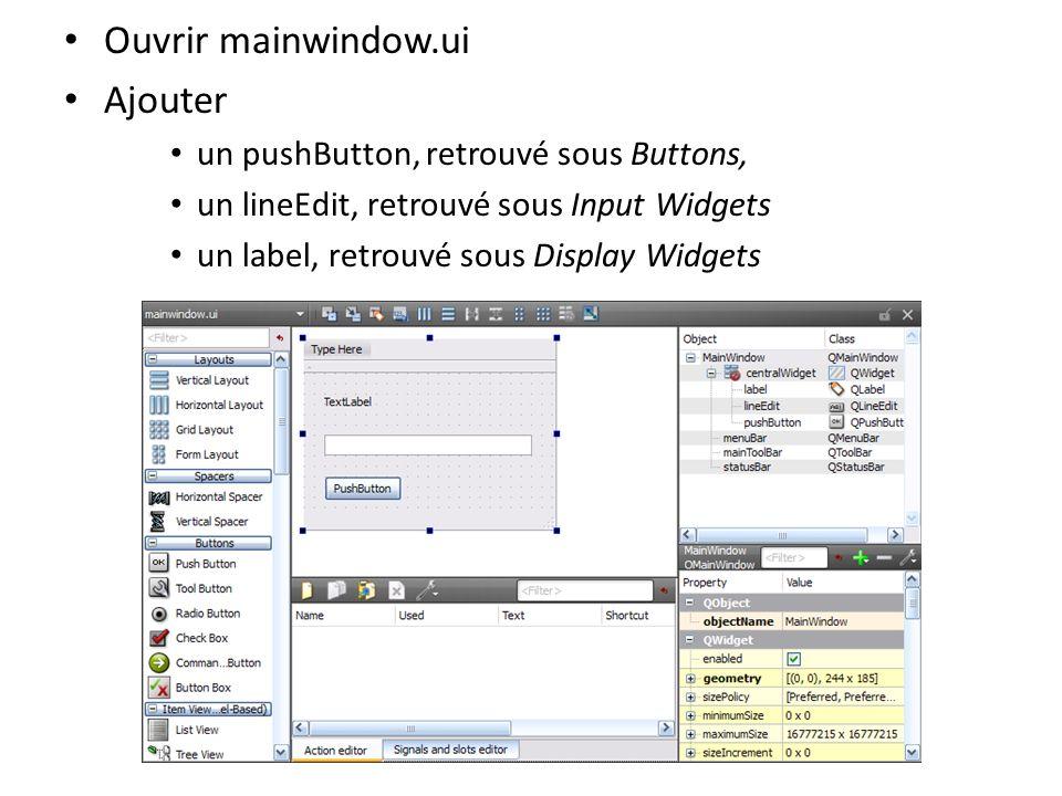 Sélectionner Edit signals/slots Choisir le pushButton glisser-déposer la ligne rouge pour ouvrir la fenêtre Configure Connection Sélectionner clicked() et finalement, Edit…