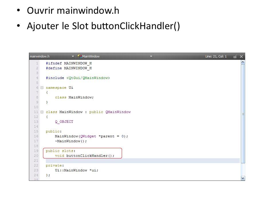 Ouvrir mainwindow.cpp Ajouter limplémentation pour buttonClickHandler() ui->label->setText(); Utiliser le paramètre suivant : ui->lineEdit->text()
