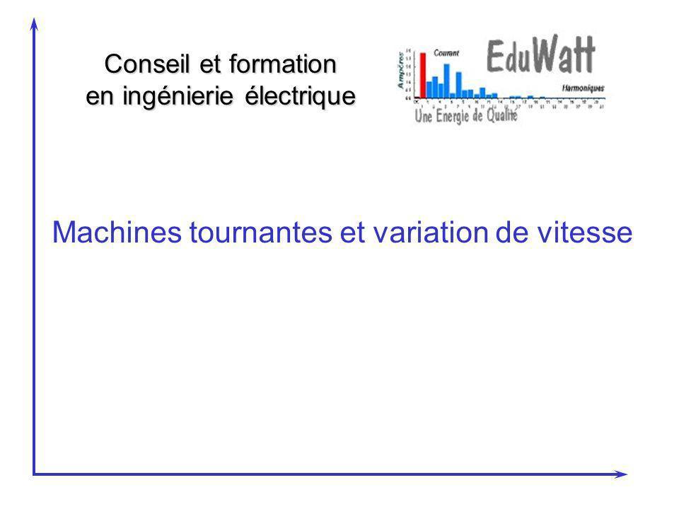 Conseil et formation en ingénierie électrique Machines tournantes et variation de vitesse