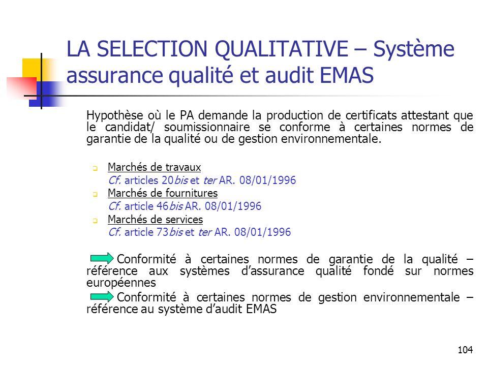 104 LA SELECTION QUALITATIVE – Système assurance qualité et audit EMAS Hypothèse où le PA demande la production de certificats attestant que le candid