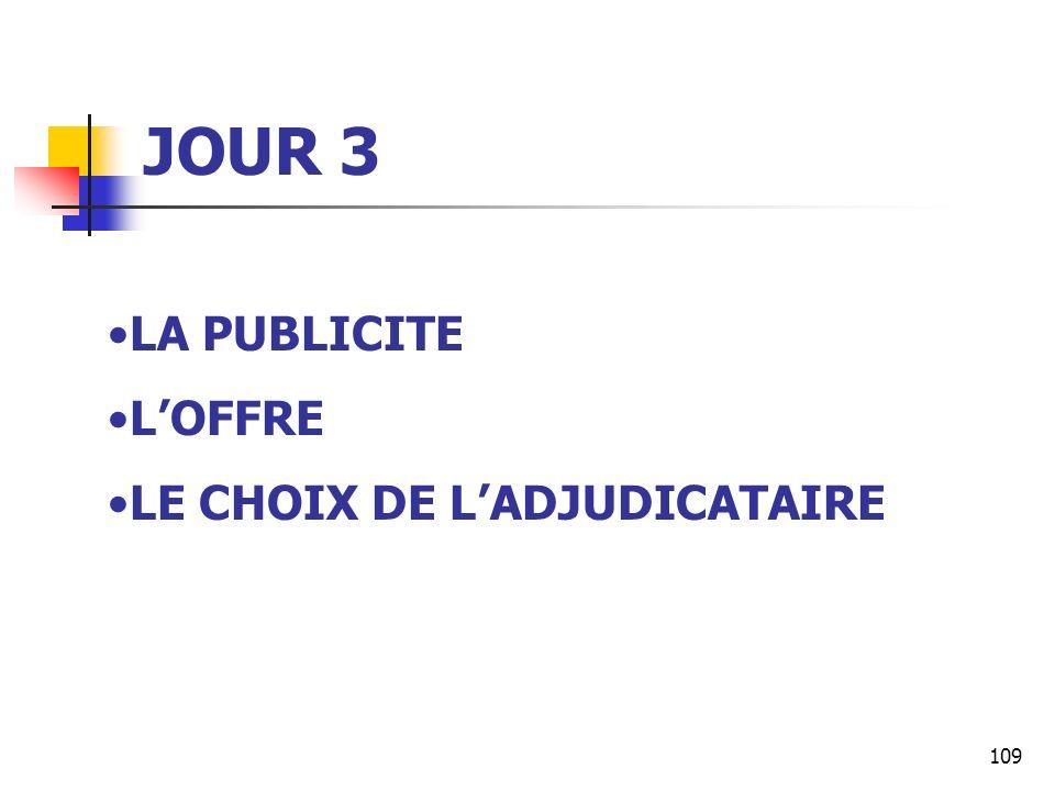 109 JOUR 3 LA PUBLICITE LOFFRE LE CHOIX DE LADJUDICATAIRE