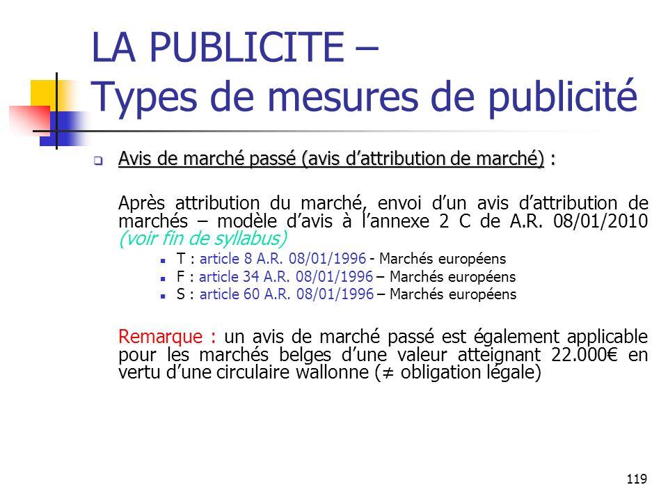 119 LA PUBLICITE – Types de mesures de publicité Avis de marché passé (avis dattribution de marché) : Avis de marché passé (avis dattribution de march