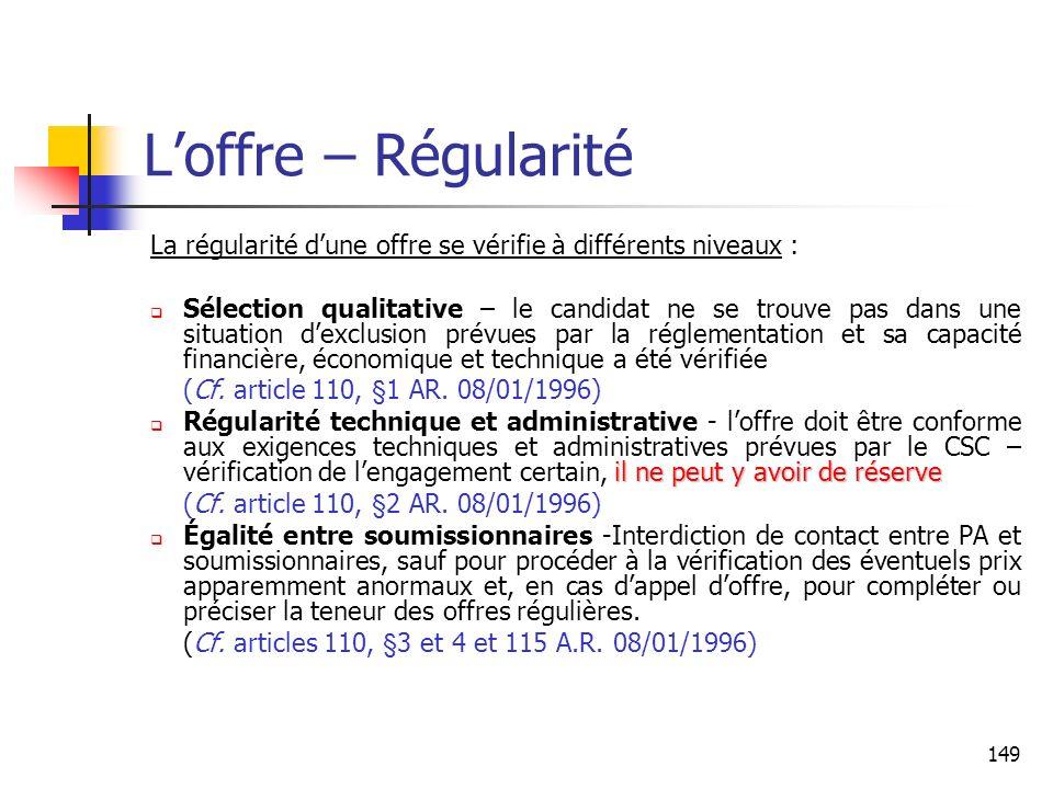 149 Loffre – Régularité La régularité dune offre se vérifie à différents niveaux : Sélection qualitative – le candidat ne se trouve pas dans une situa