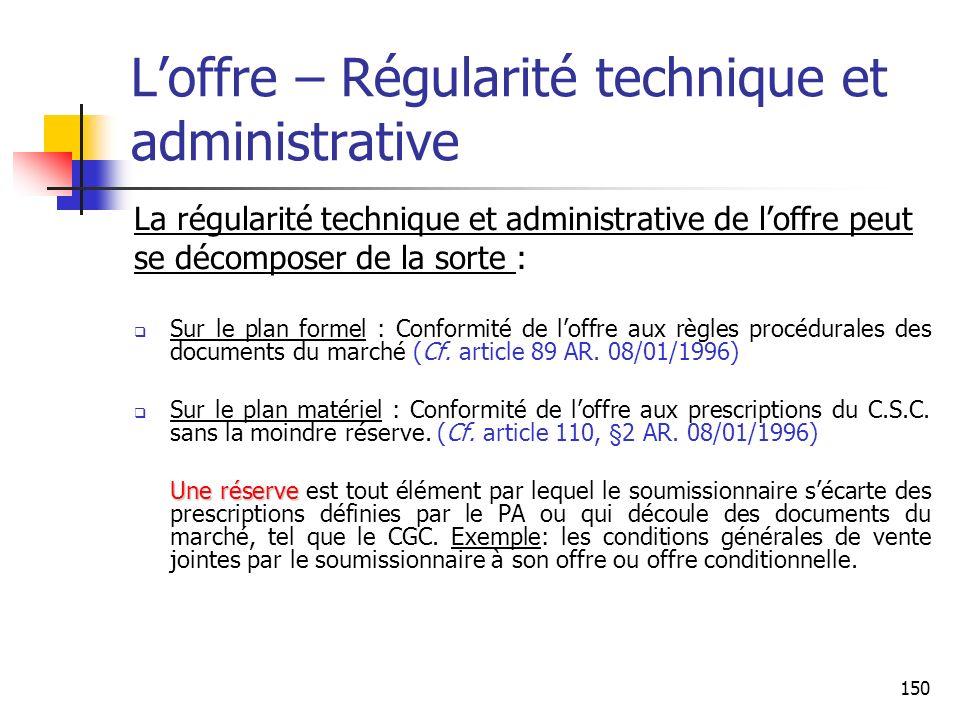 150 Loffre – Régularité technique et administrative La régularité technique et administrative de loffre peut se décomposer de la sorte : Sur le plan f