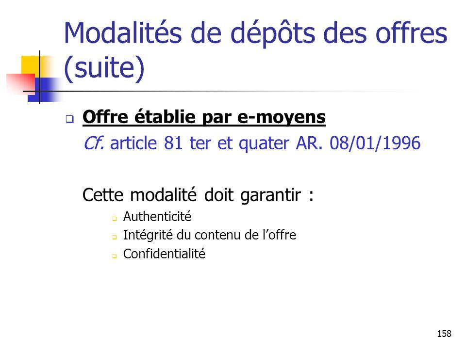 158 Modalités de dépôts des offres (suite) Offre établie par e-moyens Cf. article 81 ter et quater AR. 08/01/1996 Cette modalité doit garantir : Authe