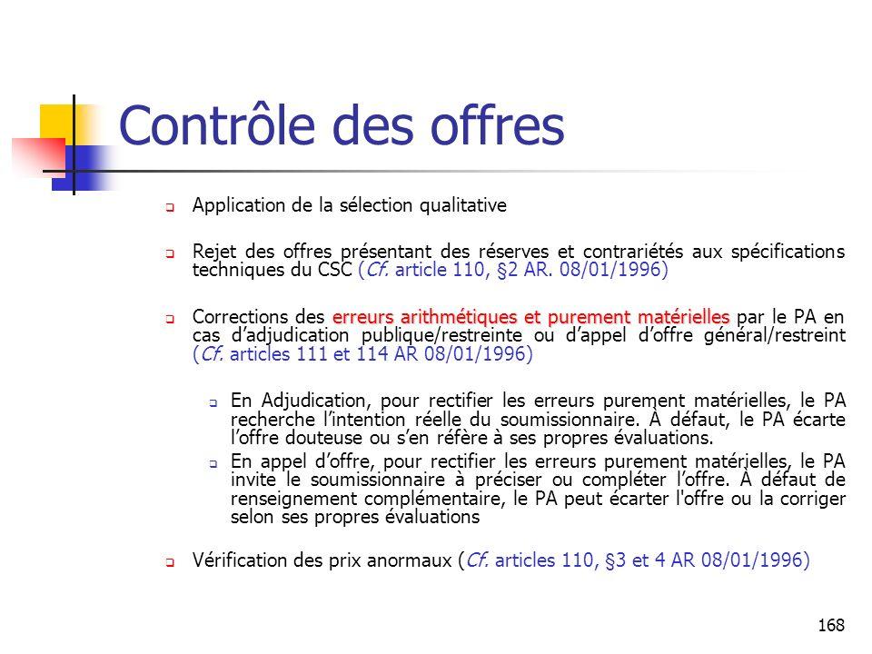 168 Contrôle des offres Application de la sélection qualitative Rejet des offres présentant des réserves et contrariétés aux spécifications techniques du CSC (Cf.
