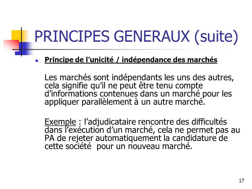 17 PRINCIPES GENERAUX (suite) Principe de lunicité / indépendance des marchés Les marchés sont indépendants les uns des autres, cela signifie quil ne peut être tenu compte dinformations contenues dans un marché pour les appliquer parallèlement à un autre marché.