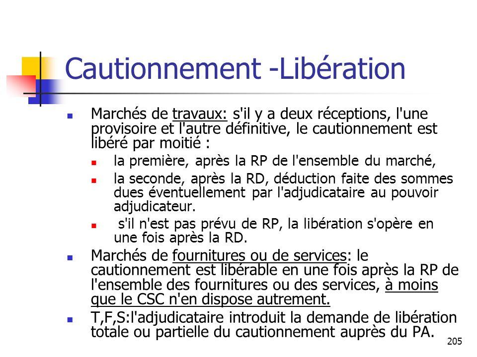 205 Cautionnement -Libération Marchés de travaux: s'il y a deux réceptions, l'une provisoire et l'autre définitive, le cautionnement est libéré par mo