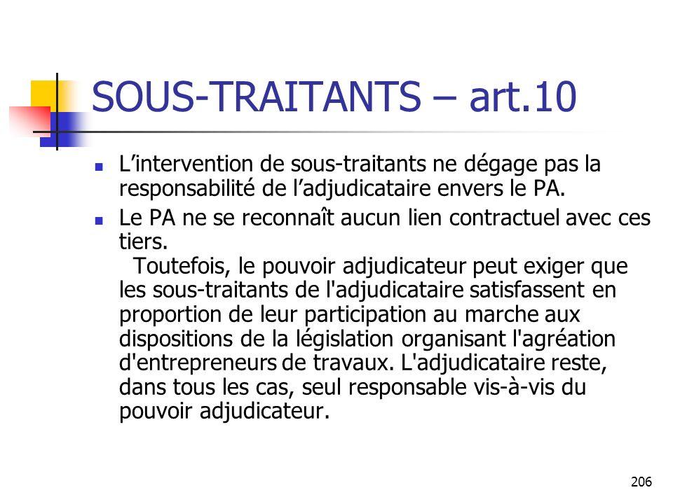 206 SOUS-TRAITANTS – art.10 Lintervention de sous-traitants ne dégage pas la responsabilité de ladjudicataire envers le PA. Le PA ne se reconnaît aucu